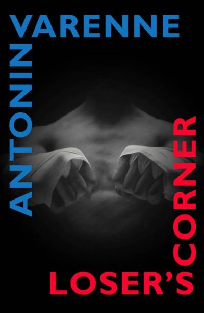 Loser's Corner Antonin Varenne